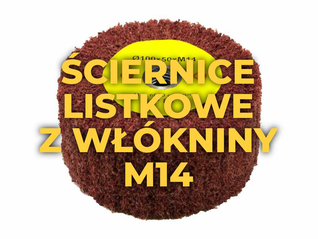 Ściernice listkowe z włókniny z gwintem M14